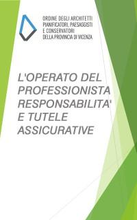 Foto L'OPERATO DEL PROFESSIONISTA - RESPONSABILITA' E TUTELE ASSICURATIVE